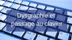 Dyspraxie : Dysgraphie et passage au clavier