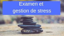 Examen : conseils anti-stress