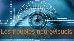 Dys et troubles neurovisuels