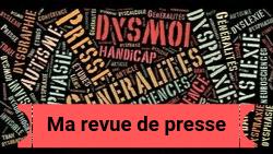 Dyslexie, dyspraxie… : Trouvé dans la presse