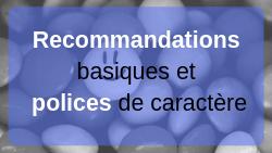 Lecture : recommandations de base et polices