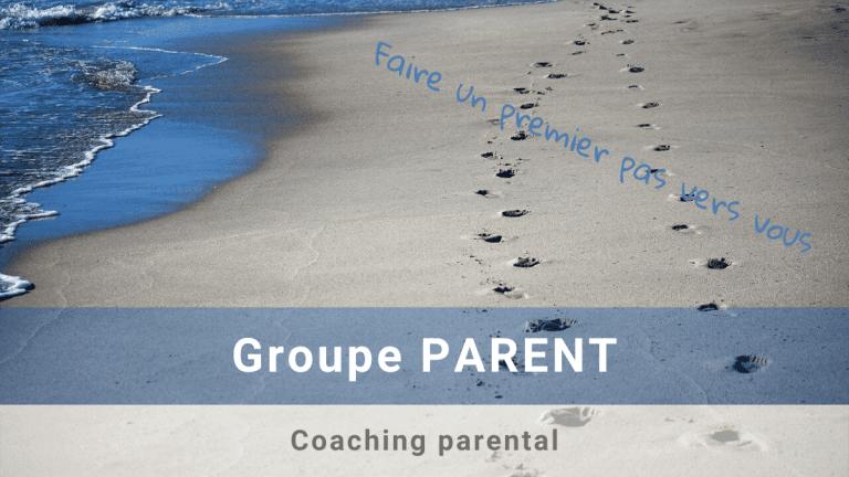 Groupe PARENT : coaching parental